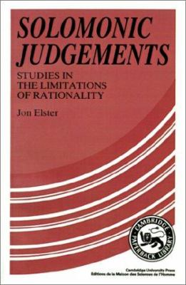 Solomonic Judgements: Studies in the Limitations of Rationality 9780521374576