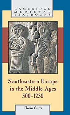 Southeastern Europe in the Middle Ages, 500-1250 9780521815390