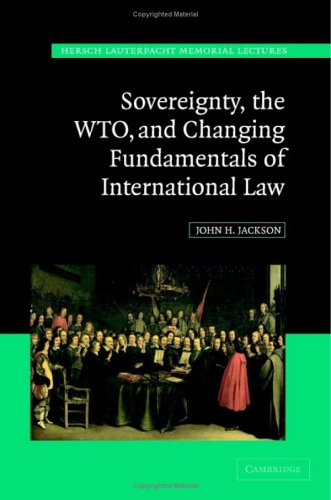 Sovereignty, the WTO and Changing Fundamentals of International Law 9780521860079