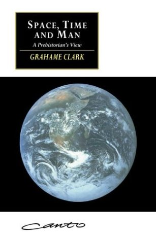 Space, Time and Man: A Prehistorian's View 9780521467629