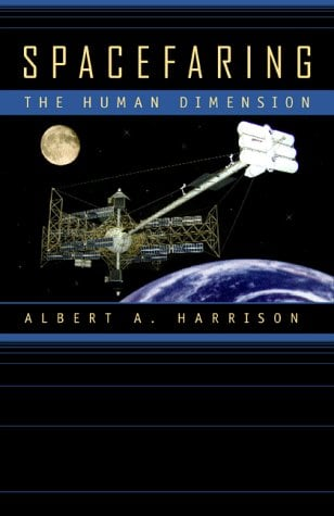 Spacefaring: The Human Dimension 9780520224537