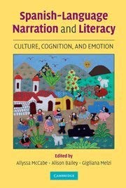 Spanish-Language Narration and Literacy: Culture, Cognition, and Emotion 9780521883757