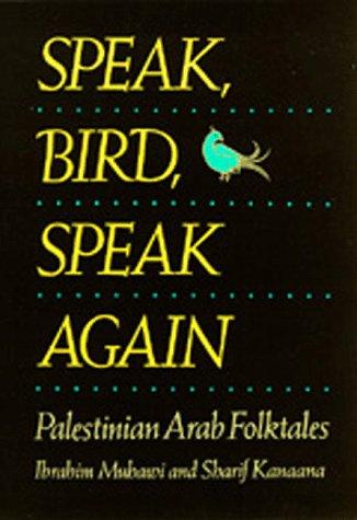 Speak, Bird, Speak Again: Palestinian Arab Folktales 9780520062924