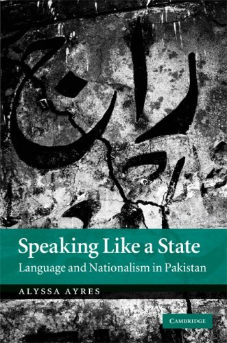 Speaking Like a State: Language and Nationalism in Pakistan 9780521519311