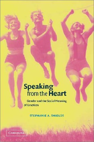 Speaking from the Heart: Gender and the Social Meaning of Emotion 9780521802970