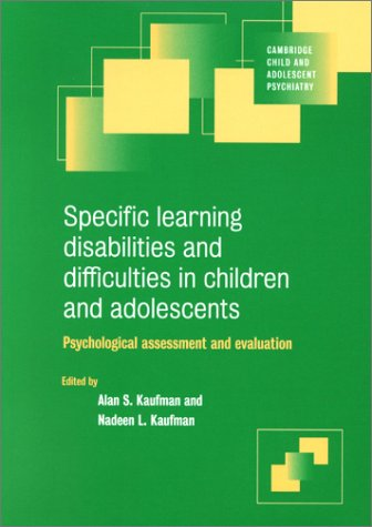 Specific Learning Disabilities and Difficulties in Children and Adolescents: Psychological Assessment and Evaluation 9780521658409