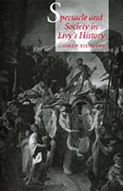 Spectacle and Society in Livy's History 9780520210271