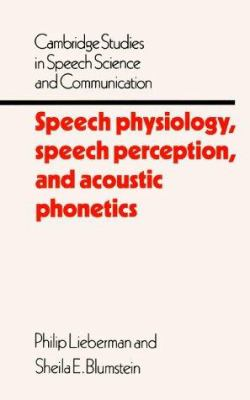 Speech Physiology, Speech Perception, and Acoustic Phonetics 9780521308663