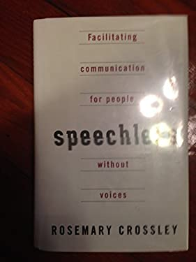 Speechless: Facilitating Communication for People Without Voices 9780525941569