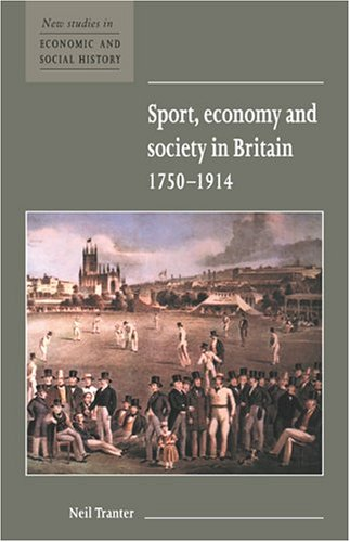 Sport, Economy and Society in Britain 1750 1914 9780521572170
