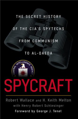 Spycraft: The Secret History of the CIA's Spytechs, from Communism to Al-Qaeda 9780525949800