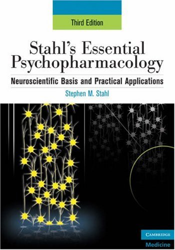 Stahl's Essential Psychopharmacology: Neuroscientific Basis and Practical Applications 9780521673761