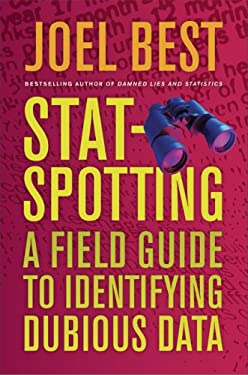 Stat-Spotting: A Field Guide to Identifying Dubious Data 9780520257467