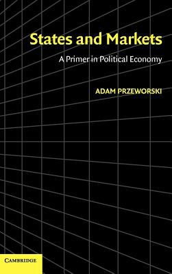 States and Markets: A Primer in Political Economy 9780521828048
