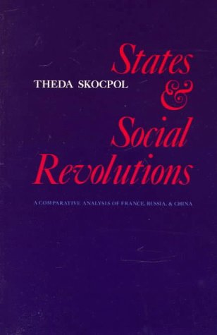 States and Social Revolutions: A Comparative Analysis of France, Russia and China 9780521294997