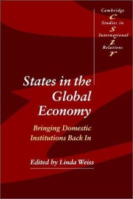 States in the Global Economy: Bringing Domestic Institutions Back in 9780521525381