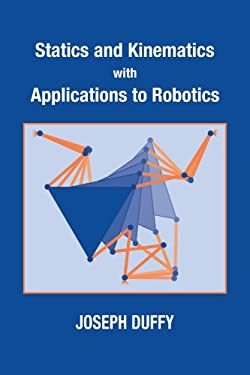Statics and Kinematics with Applications to Robotics 9780521033985