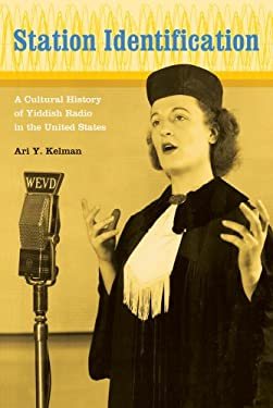Station Identification: A Cultural History of Yiddish Radio in the United States 9780520255739