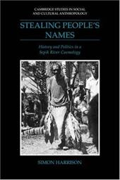 Stealing People's Names: History and Politics in a Sepik River Cosmology