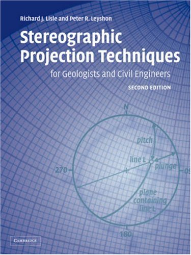 Stereographic Projection Techniques for Geologists and Civil Engineers - 2nd Edition