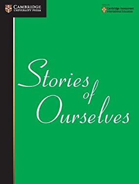 Stories of Ourselves: The University of Cambridge International Examinations Anthology of Stories in English 9780521727914