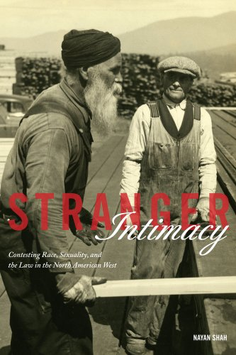 Stranger Intimacy: Contesting Race, Sexuality and the Law in the North American West 9780520270879