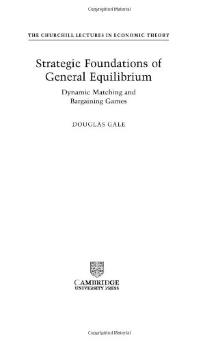 Strategic Foundations of General Equilibrium: Dynamic Matching and Bargaining Games 9780521643306