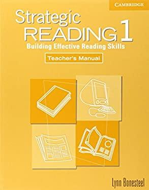 Strategic Reading 1 Teacher's Manual: Building Effective Reading Skills 9780521555777