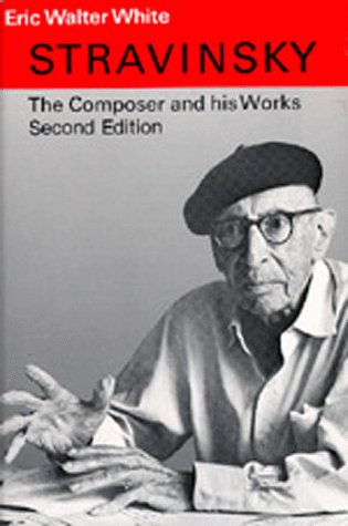 Stravinsky: The Composer and His Works, Second Edition 9780520039858