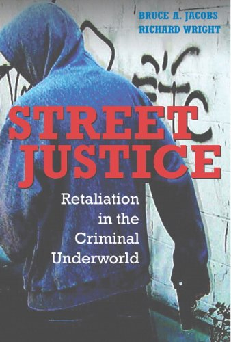 Street Justice: Retaliation in the Criminal Underworld 9780521617987