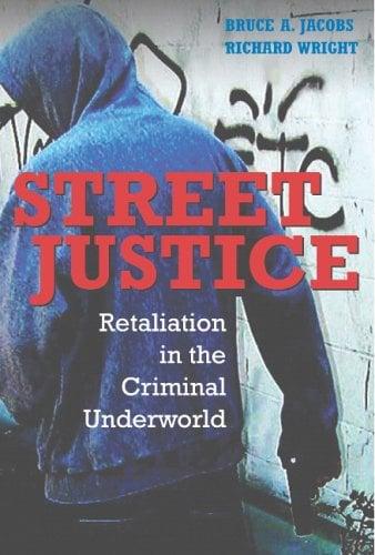 Street Justice: Retaliation in the Criminal Underworld