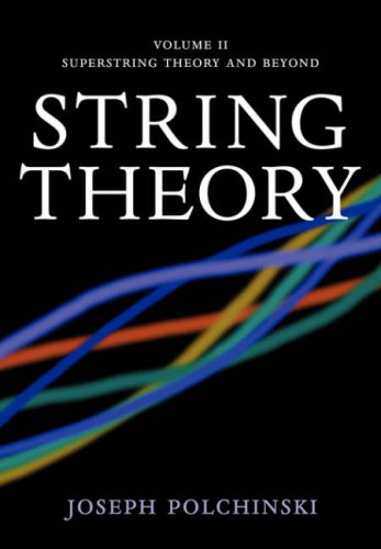String Theory, Volume 2: Superstring Theory and Beyond 9780521672283
