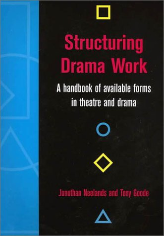 Structuring Drama Work: A Handbook of Available Forms in Theatre and Drama 9780521787291