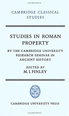 Studies in Roman Property: By the Cambridge University Research Seminar in Ancient History 9780521211154