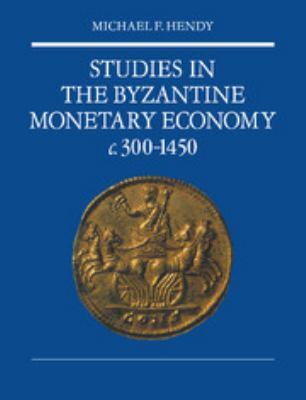 Studies in the Byzantine Monetary Economy C.300-1450