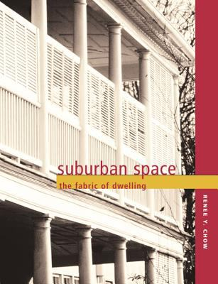 Suburban Space: The Fabric of Dwelling 9780520233867