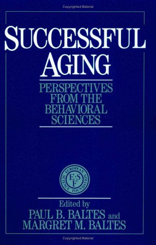 Successful Aging: Perspectives from the Behavioral Sciences 9780521435826