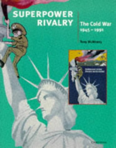 Superpower Rivalry: The Cold War 1945-1991 9780521597395