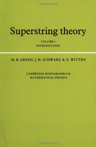 Superstring Theory: Volume 1, Introduction 9780521357524
