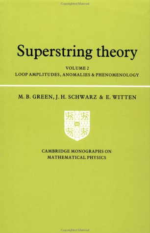 Superstring Theory: Volume 2, Loop Amplitudes, Anomalies and Phenomenology 9780521357531