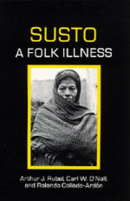 Susto, a Folk Illness 9780520076341