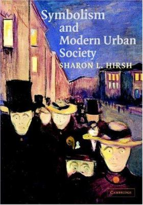 Symbolism and Modern Urban Society 9780521810968