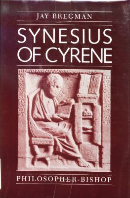 Synesius of Cyrene: Philosopher-Bishop 9780520041929