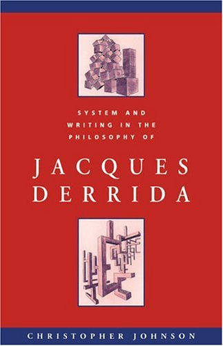 System and Writing in the Philosophy of Jacques Derrida 9780521448529