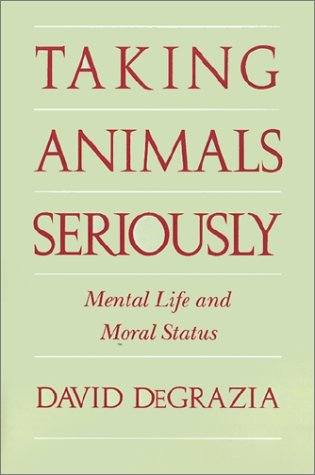 Taking Animals Seriously: Mental Life and Moral Status 9780521567602