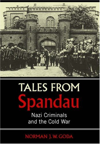 Tales from Spandau: Nazi Criminals and the Cold War 9780521867207