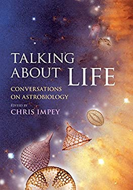 Talking about Life: Conversations on Astrobiology 9780521514927