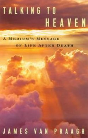 Talking to Heaven: A Medium's Message of Life After Death 9780525942689