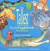 Tallest, Shortest, Longest, Greenest, Brownest Animal in the Jungle! a Short But Very Silly Lift-The-Flap Storybook
