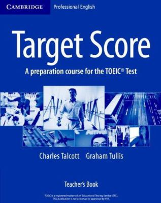 Target Score: A Preparation Course for the TOEIC Test 9780521602631
